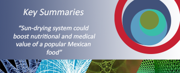 """Sun-drying system could boost nutritional and medical value of a popular Mexican food"" – new 'Key Summary' from 4open"